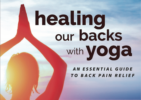 Healing Our Backs with Yoga: An Essential Guide to Back Pain Relief