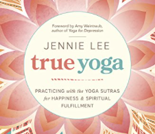 True Yoga: Practicing with the Yoga Sutras…